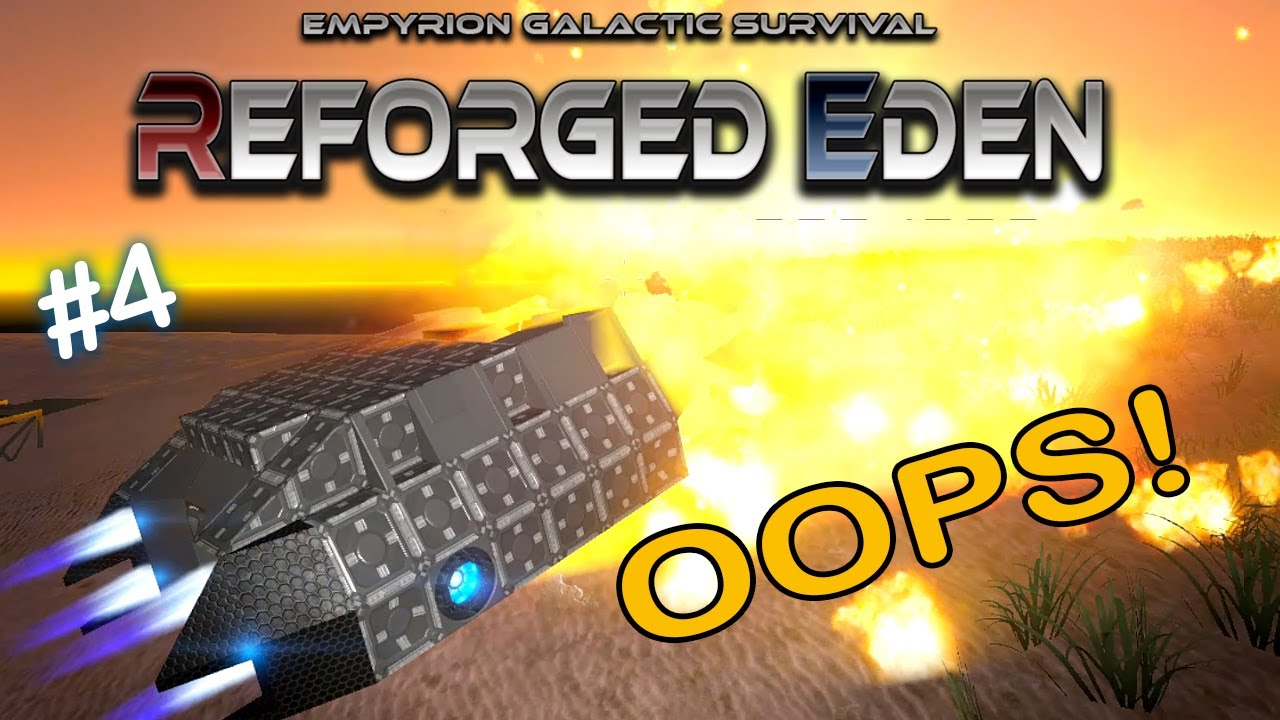 THIS IS NOT GOING WELL!!!   Reforged Eden   Empyrion Galactic Survival   #4
