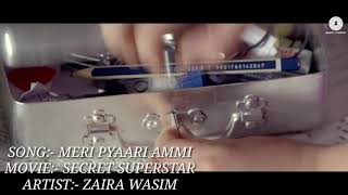 MERI PYAARI AMMI | LYRICS | ZAIRA WASIM | AAMIR KHAN | MEGHNA | SECRET SUPERSTAR