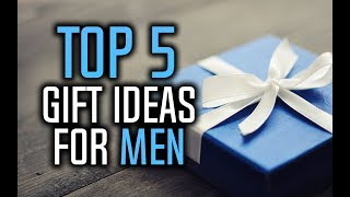 Best Gifts For Men   Top 5 Gift Ideas For Him