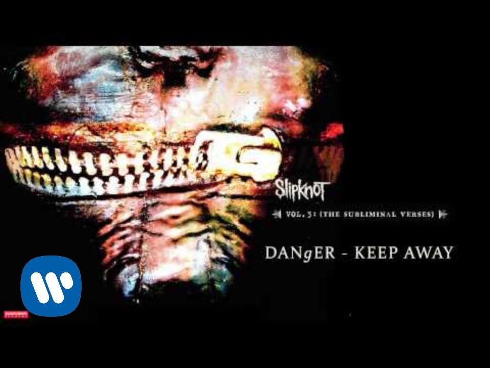 slipknot-danger-keep-away-audio-slipknot