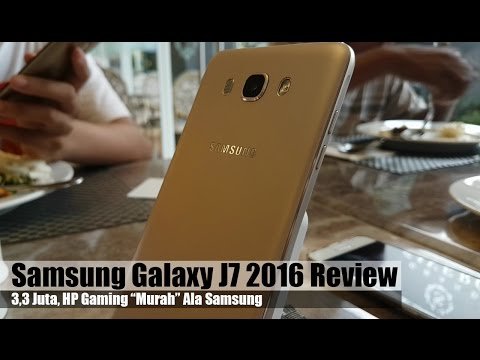 "Samsung Galaxy J7 2016 Review Indonesia : 3,3Juta HP Gaming ""Murah"" Ala Samsung"