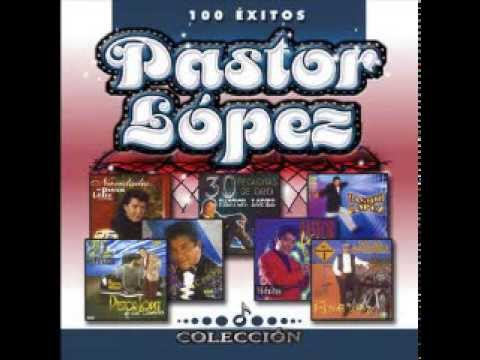 -EXITOS PASTOR LOPEZ- (FULL AUDIO)