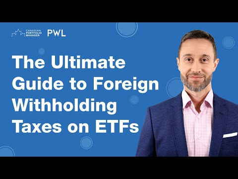 The Ultimate Guide To Foreign Withholding Taxes On ETFs