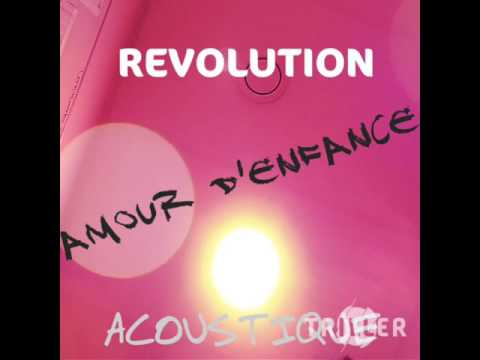 REVOLUTION ACOUSTIC AMOUR D'ENFANCE