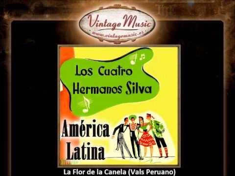 Los Cuatro Hermanos Silva -- La Flor de la Canela (Vals Peruano)