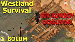 YENİ BİR KOVBOY DOĞUYOR - 1. BÖLÜM - Westland Survival