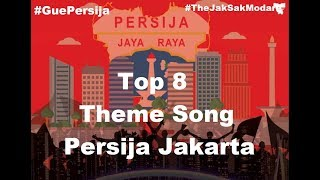 WOW!!!!!! Top 8 Theme Song of The Jak Persija Jakarta (Official Lirik)