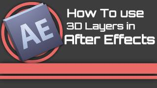 how to use 3d layers and cameras in after effects