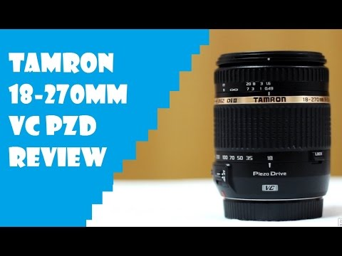 Tamron 18-270mm Di II VC PZD Lens Review