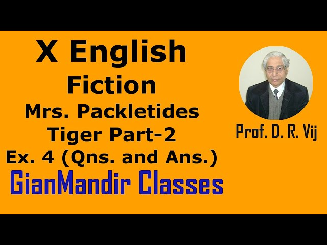 X English - Fiction - Mrs. Packletides Tiger Part-2, Exer. 4 (Questions and Answers) by Puja Ma'am