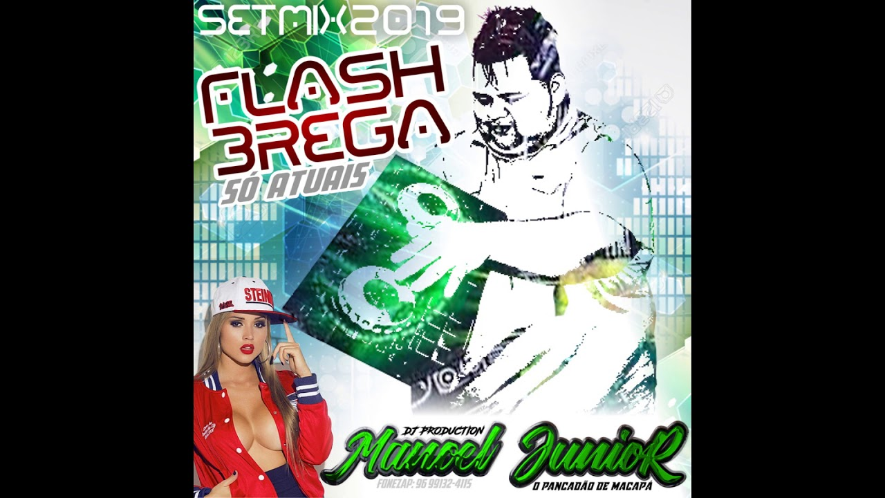 FLASH BREGA SÓ ATUAIS MESTRE DJ MANOEL JÚNIOR MEGA STÚDIO M.J PANKADÃO