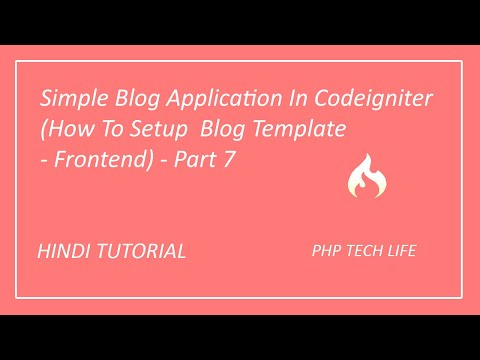Simple Blog Application In Codeigniter (How To Setup  Blog Template - Frontend) - Part 7