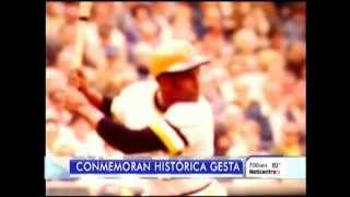 ROBERTO CLEMENTE, SU HIT 3,000 FUE CONMEMORADO (VIDEO ACTUAL)