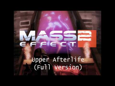 Mass Effect 2 HQ Music - Upper Afterlife (Full Version)