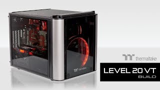 сборка Thermaltake Level 20 VT