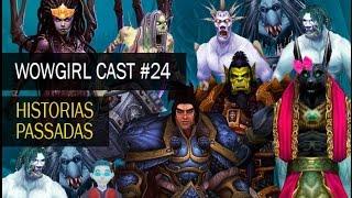 WoWGirl Cast #24 – Histórias passadas