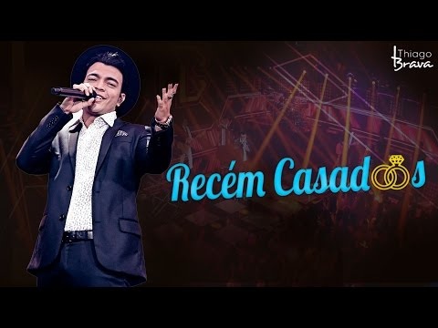 THIAGO BRAVA - RECÉM CASADOS DVD TUDO NOVO DE NOVO