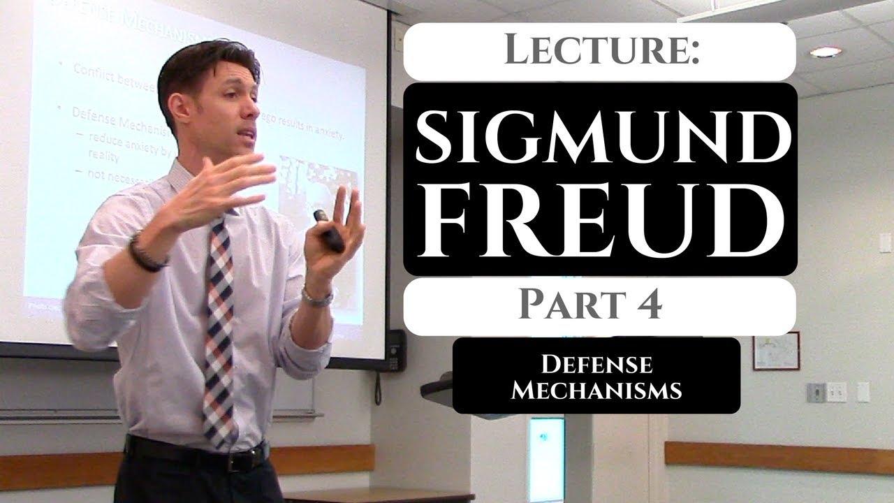 Sigmund Freud Psychology Lecture Part 4 Defense Mechanisms