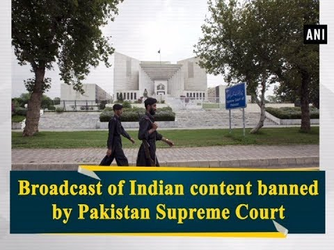 Broadcast of Indian content banned by Pakistan Supreme Court