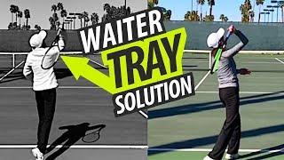WAITER TRAY SOLUTION - tennis serve lesson