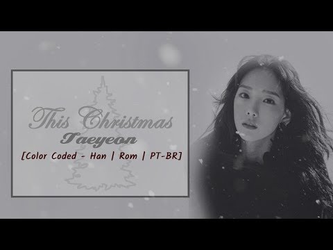 Taeyeon - This Christmas (Letra {Hangul/Romanization/PT-BR})