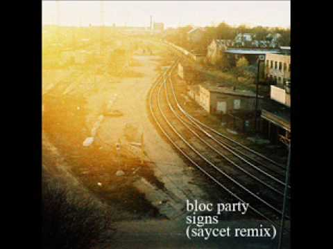 bloc party  signs saycet remix