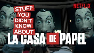 Money Heist/La Casa de Papel - 10 Things You Probably Didn't Know