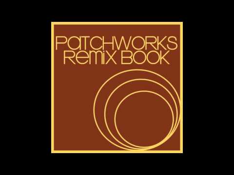 Patchworks Remix Book