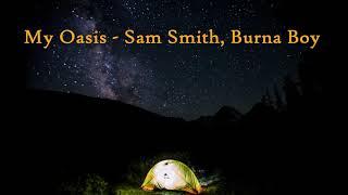 Baixar My Oasis - Sam Smith, Burna Boy (Slowed Down Version)