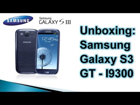Unboxing: Samsung Galaxy S3 | SwagTab