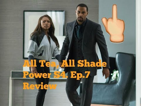 ALL TEA, ALL SHADE | POWER S4. EP.7 REVIEW