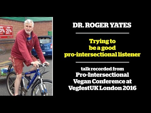 Dr. Roger Yates - Trying to be a Good Pro-Intersectional Listener