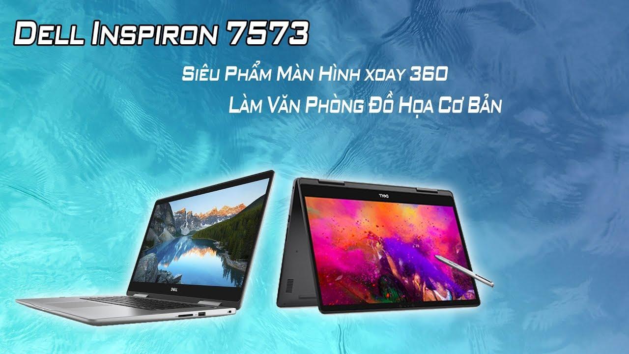 Laptop Dell inspiron 7573 Đây Là Chiếc Laptop 2 Trong 1 Làm Văn Phòng Và Giả Trí Tuyệt Vời