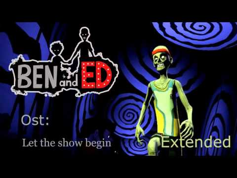 Ben And Ed Ost - Let The Show Begin Extended Version!