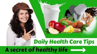 Would you like to stay healthy always? apply these tips in your daily routine 1 apple no doctor 4 almond cancer lemon fat g...
