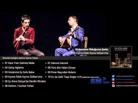 Müslüm Eke & Mustafa Eke - Kıyma Felek Kıyma Gülizar'ıma