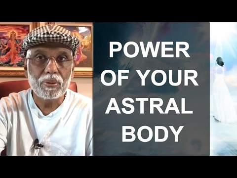 Experience The Power Of Your Astral Body, The Light Body