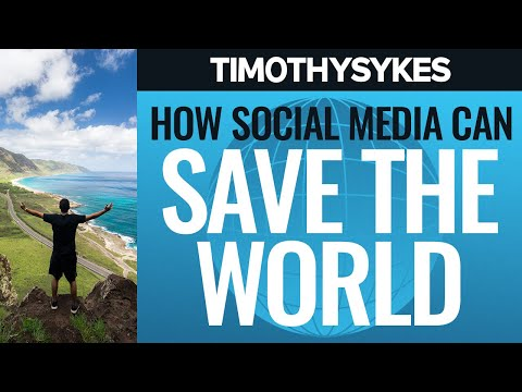 How Social Media Can Save The World