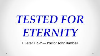 Tested For Eternity (1 Peter 1:6-9)