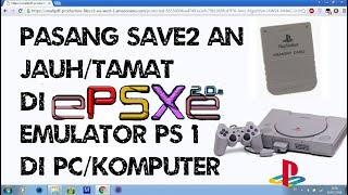 Cara Pasang/Import Save-save An Jauh/Tamat Di EPSXE Emulator Playstation 1 Di PC/Komputer