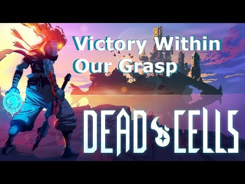 Dead Cells || Victory Within Our Grasp