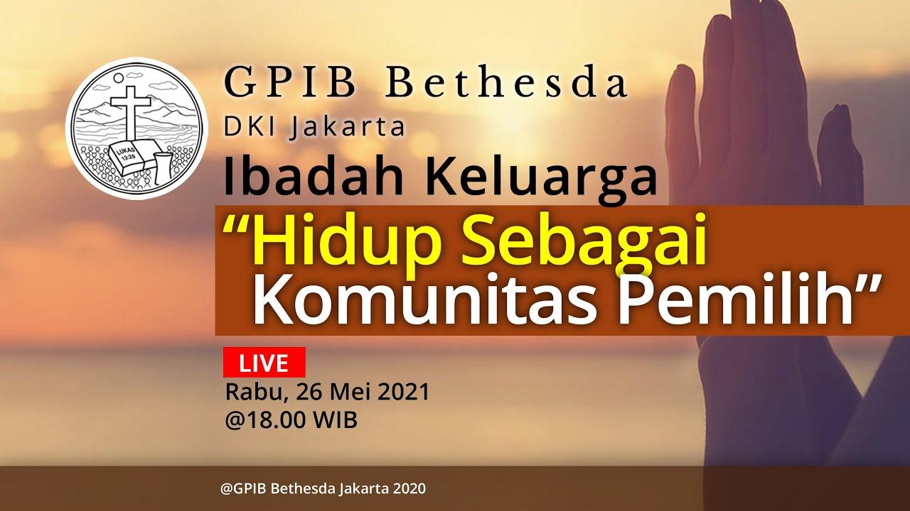 Ibadah Keluarga GPIB Bethesda (26 Mei 2021)