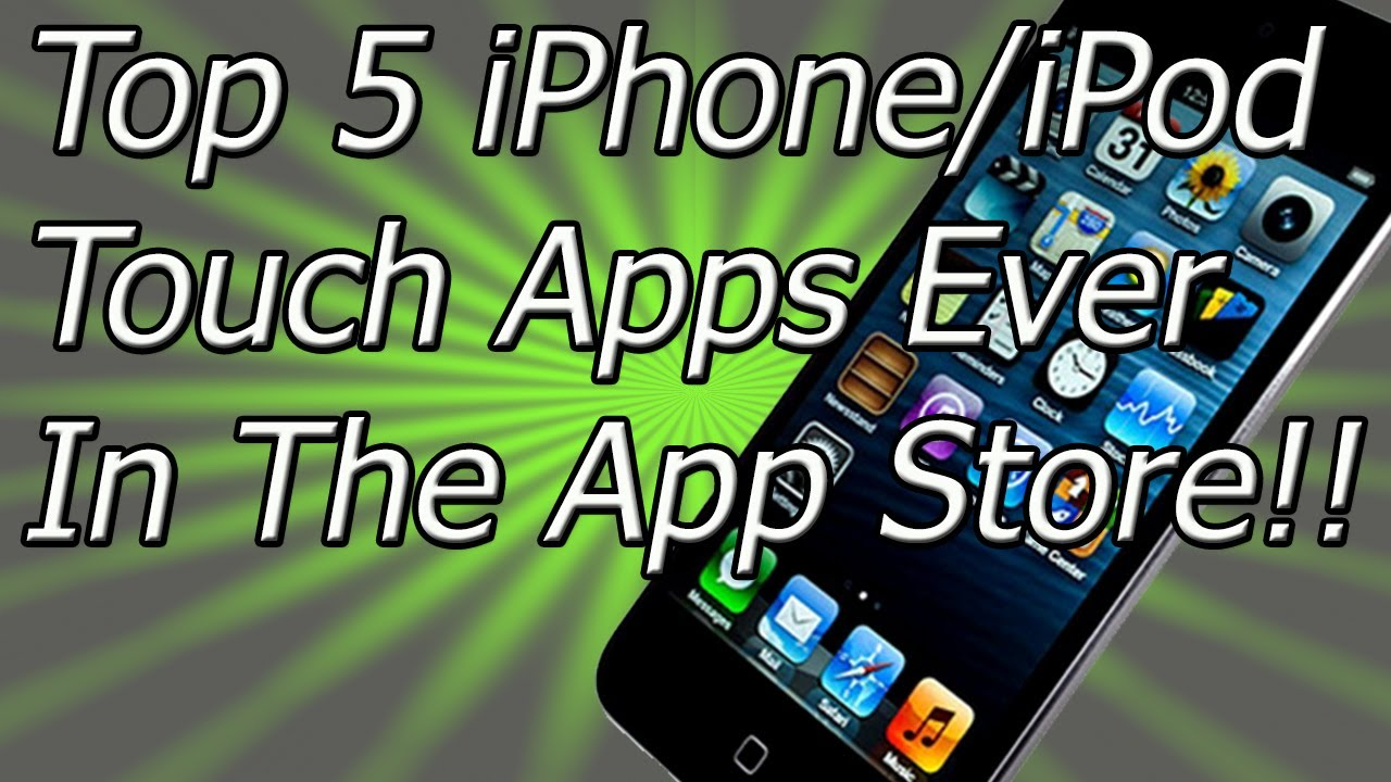 Top 5 IPhone/iPod Touch Apps Ever In The App Store