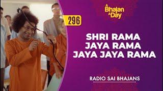 296 - Shri Rama Jaya Rama Jaya Jaya Rama | Radio Sai Bhajans