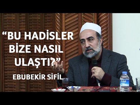 """Ebubekir Sifil - """"Bu Hadisler Bize Nasıl Ulaştı?"""""""
