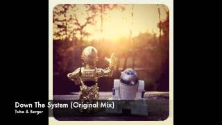 Tube & Berger - Down The System (Original Mix)