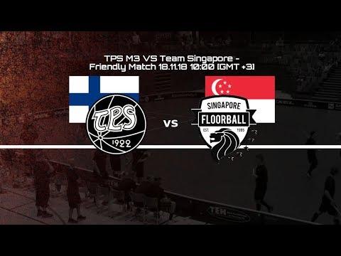 TPS M3  vs Team Singapore - Friendly Match 18.11.2018