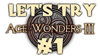 Age of Wonders III (Gameplay) - 1/4