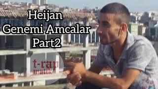 Heijan _ Genemi Amcalar/ Part 2