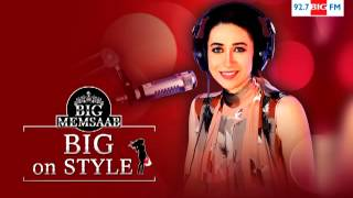 BIG ON STYLE WITH KARISMA KAPOOR
